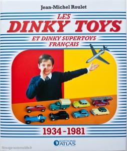 Les Dinky Toys 1934 - 1981 - Jean-Michel Roulet - éditions Atlas