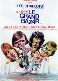 Affiche du film Le Grand Bazar de Claude Zidi avec Les Charlots - Sortie septembre 1973