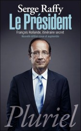 « François Hollande, itinéraire secret » Serge Raffy