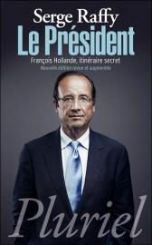 « François Hollande, itinéraire secret » Serge Raffy