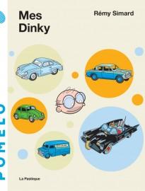 Mes Dinky par Rémy Simard - Editions La Pastèque