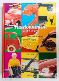 Livre Passionnément Dinky Toys : cote, tendance, panorama du marché