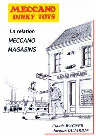 """Couverture du livre Meccano - Dinky Toys """"La relation Meccano Magasins"""""""